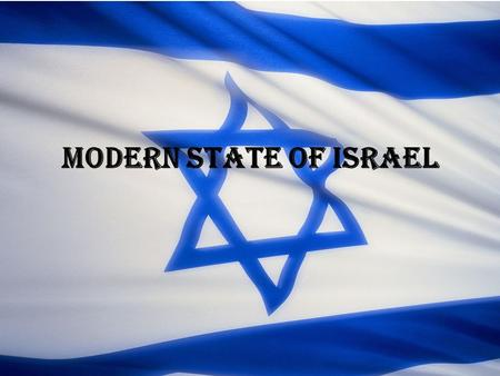 Modern State of Israel. SS7H2B EQ: How do anti-Semitism, Zionism, the Holocaust, and the Jewish religious connection to the land form modern Israel?