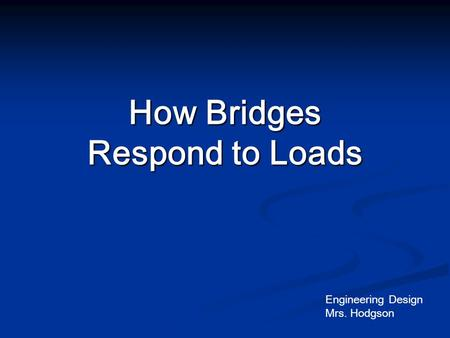 How Bridges Respond to Loads