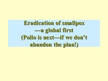 Global eradication of smallpox: a victory of the Cold War