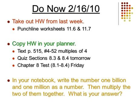 Do Now 2/16/10 Take out HW from last week. Copy HW in your planner.