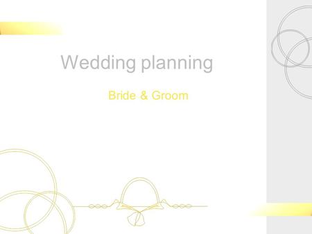 Wedding planning Bride & Groom. Contents -Introduction -Table of events -Planning -Invitations -Guest list -Table layout -Decoration details Image image.
