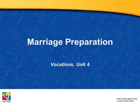 "Marriage Preparation Vocations, Unit 4. What images come to mind when you hear the phrase ""wedding planning""?"
