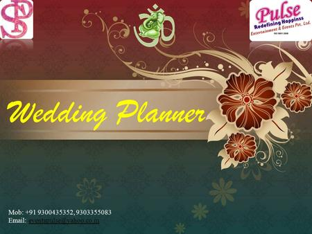 Wedding Planner Mob: +91 9300435352, 9303355083