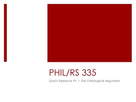 PHIL/RS 335 God's Existence Pt. 1: The Ontological Argument.
