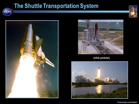 The Shuttle Transportation System Produced by Loren Fletcher (click picture)