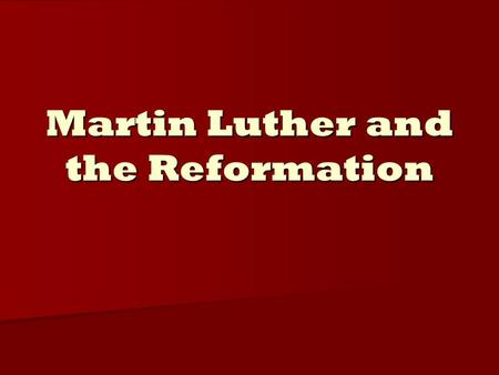 Martin Luther and the Reformation. By the 10 th century, Roman Catholic Church began to dominate N and W Europe. Many criticized it – thought it was about.