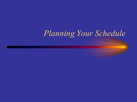 Planning Your Schedule. Why Plan? Become Well Rounded: cover subjects about which all lawyers are expected to know something Prepare for Subsequent Courses: