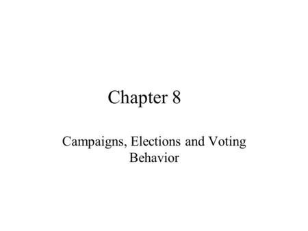 Campaigns, Elections and Voting Behavior