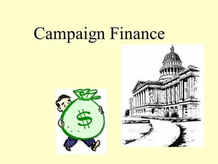 Campaign Finance. Campaigns 1974 Federal Election Campaign Act Public financing of presidential elections Limits on spending if accept public finance.