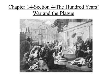 Chapter 14-Section 4-The Hundred Years' War and the Plague