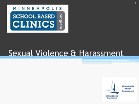 Sexual Violence & Harassment 1. Purpose 83% of girls & 60% of boys report experiencing sexual harassment in school. 90% of victims know their assailant.