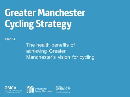 The health benefits of achieving Greater Manchester's vision for cycling.