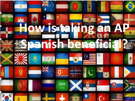 How is taking an AP Spanish beneficial?. AP Language  Most college degrees require 120-130 credit hours (40-43 classes).  AP Language (4-6 classes by.