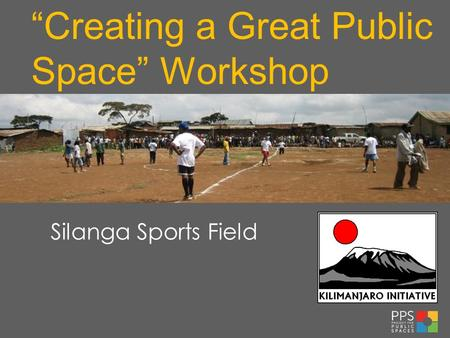 """Creating a Great Public Space"" Workshop Silanga Sports Field."