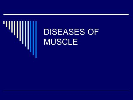 DISEASES OF MUSCLE.