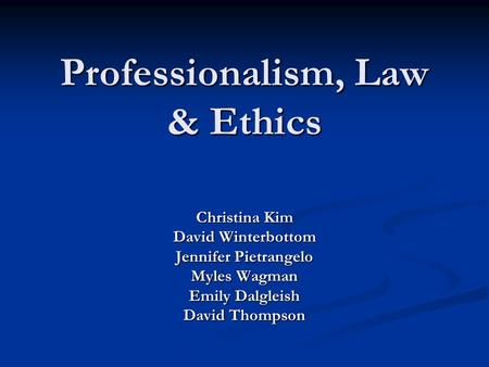 Professionalism, Law & Ethics