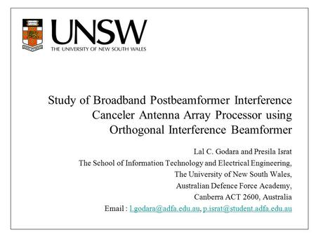 Study of Broadband Postbeamformer Interference Canceler Antenna Array Processor using Orthogonal Interference Beamformer Lal C. Godara and Presila Israt.