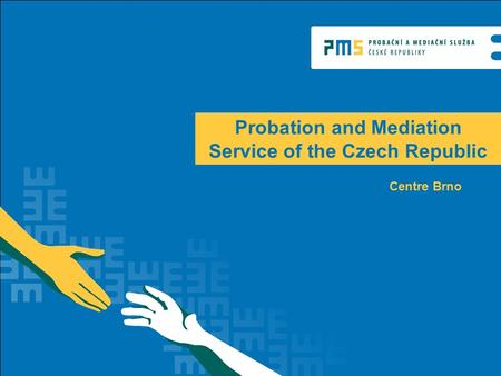 Probation and Mediation Service of the Czech Republic Centre Brno.