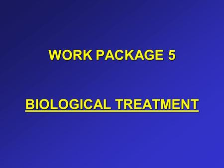 WORK PACKAGE 5 BIOLOGICAL TREATMENT. PROCESSES / EQUIPMENTS C - Composting plant Tube – Tube (Dano type) AD - Anaerobic digestion plant (?) MWS – Mixed.