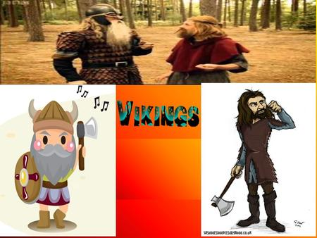 In Viking society, the strongest leaders were 'Jarls', or earls. The most powerful Jarls became kings.