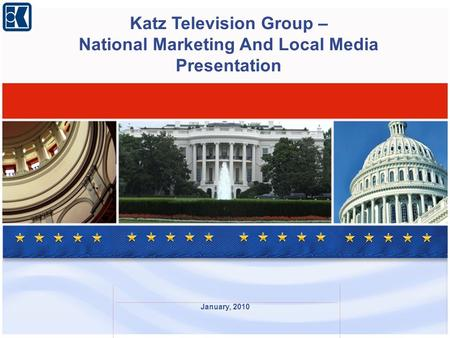 January, 2010 Katz Television Group – National Marketing And Local Media Presentation.