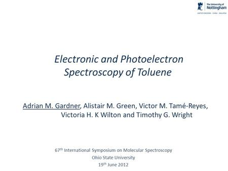 Adrian M. Gardner, Alistair M. Green, Victor M. Tamé-Reyes, Victoria H. K Wilton and Timothy G. Wright Electronic and Photoelectron Spectroscopy of Toluene.