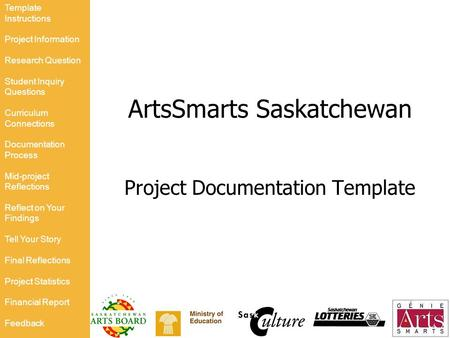 ArtsSmarts Saskatchewan Project Documentation Template Template Instructions Project Information Research Question Student Inquiry Questions Curriculum.