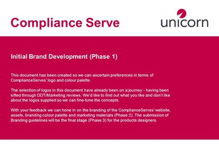 Initial Brand Development (Phase 1) This document has been created so we can ascertain preferences in terms of ComplianceServes' logo and colour palette.