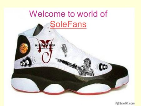 Welcome to world of SoleFans SoleFans. Online Shop Offers Over 4,000 Items Sneakers/Jeans/T-shrts/Handbags All at Inviting Prices!!!!!!