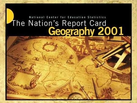 The Nation's Report Card: Geography 2001. National Assessment of Educational Progress (NAEP)