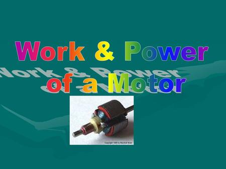 1. Title: Power of a Motor Power of a Motor 2. Date: Today's Date 3. Names: Team members and cooperative jobs. Team members and cooperative jobs.