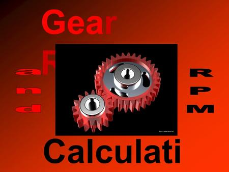 Gear Ratios Calculati ons. The most used drive system on a first robot uses sprockets and chains. It is vital to the success of a robot to properly adjust.