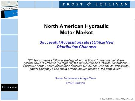 North American Hydraulic Motor Market Successful Acquisitions Must Utilize New Distribution Channels While companies follow a strategy of acquisition.