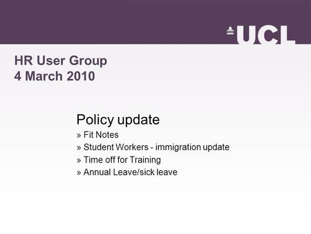Policy update HR User Group 4 March 2010 Fit Notes