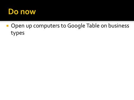  Open up computers to Google Table on business types.