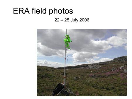 ERA field photos 22 – 25 July 2006. Geology students want to see this sort of detail…