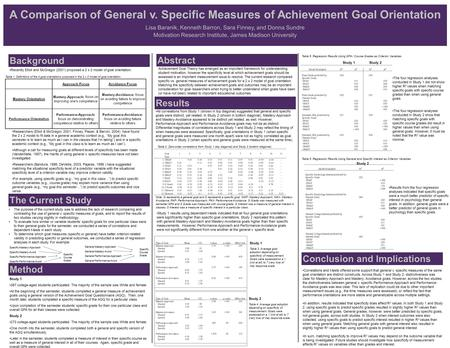 A Comparison of General v. Specific Measures of Achievement Goal Orientation Lisa Baranik, Kenneth Barron, Sara Finney, and Donna Sundre Motivation Research.