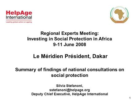 1 Regional Experts Meeting: Investing in Social Protection in Africa 9-11 June 2008 Le Méridien Président, Dakar Summary of findings of national consultations.