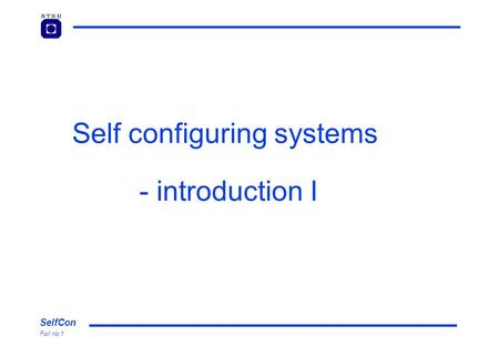 SelfCon Foil no 1 Self configuring systems - introduction I.