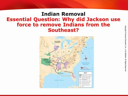TEKS 8C: Calculate percent composition and empirical and molecular formulas. Indian Removal Essential Question: Why did Jackson use force to remove Indians.