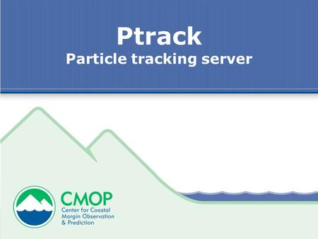 Ptrack Particle tracking server. 2 Ptrack – Project Overview Project –Server (Paul) Provide API Outputs to Postgres and other formats –kml, netcdf, csv,.pth.