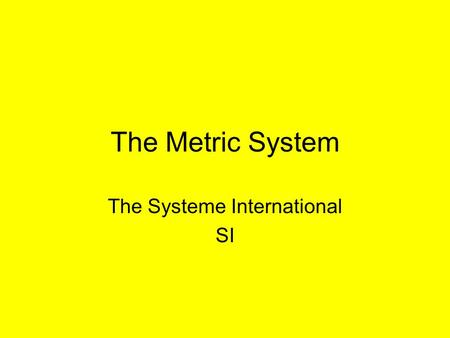 The Systeme International SI