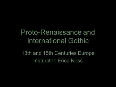 Proto-Renaissance and International Gothic