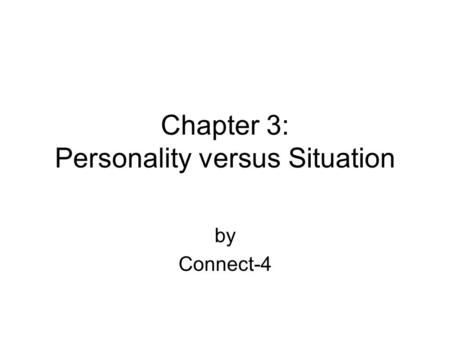 Chapter 3: Personality versus Situation by Connect-4.