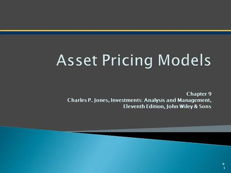 Asset Pricing Models Chapter 9