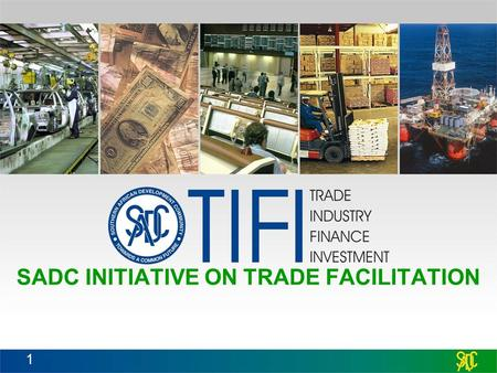 1 SADC INITIATIVE ON TRADE FACILITATION. MEMBERS STATES.