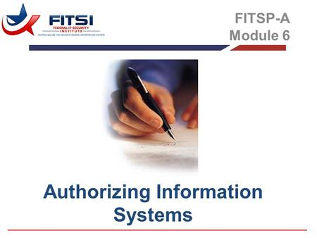 Authorizing Information Systems FITSP-A Module 6.