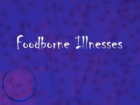 Foodborne Illnesses. Foodborne Illness Foodborne illnessFoodborne illness – a disease transmitted by food. Millions of cases occur in the US each year.