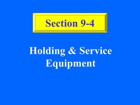 Holding & Service Equipment Section 9-4 Culinary Essentials Copyright © Glencoe/McGraw-Hill, a division of The McGraw-Hill Companies, Inc. Holding Equipment.