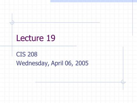 Lecture 19 CIS 208 Wednesday, April 06, 2005. Welcome to C++ Basic program style and I/O Class Creation Templates.